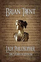 Lady Philosopher: The Story of Hypatia