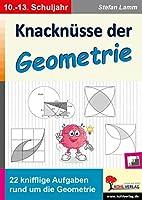 Knacknuesse der Geometrie: 22 knifflige Aufgaben rund um die Geometrie