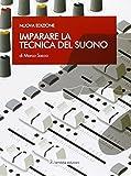 Imparare la tecnica del suono (Italian Edition)