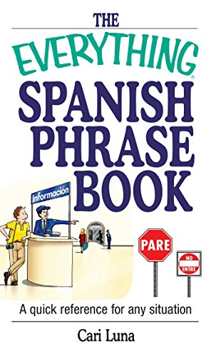The Everything Spanish Phrase Book: A Quick Reference for Any Situation (Everything®) (English Edition)