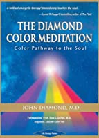 The Diamond Color Meditation: Color Pathway to the Soul (Diamonds for the Mind)