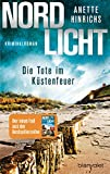Nordlicht - Die Tote im Küstenfeuer: Kriminalroman (Boisen & Nyborg ermitteln 3)