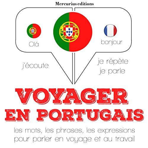 Couverture de Voyager en portugais. 300 phrases et expressions essentielles, 100 verbes les plus courants