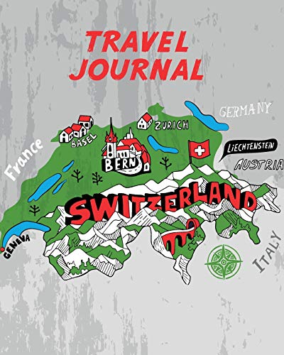 Travel Journal: Kid's Travel Journal. Simple, Fun Holiday Activity Diary And Scrapbook To Write, Draw And Stick-In. (Switzerland Map, Vacation Notebook, Swiss Adventure Log)