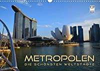METROPOLEN - die schoensten Weltstaedte (Wandkalender 2022 DIN A3 quer): Skylines und Panoramen der aufregendsten Metropolen rund um den Globus (Monatskalender, 14 Seiten )