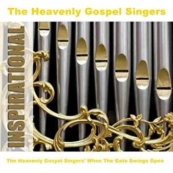 The Heavenly Gospel Singers' When The Gate Swings Open