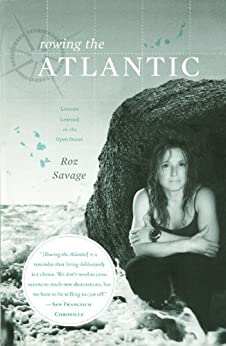 Rowing the Atlantic: Lessons Learned on the Open Ocean by [Roz Savage]