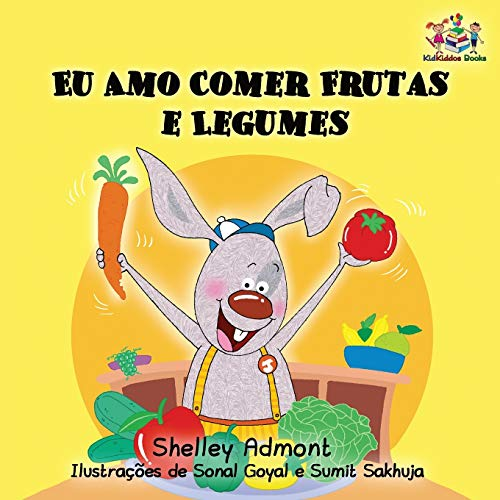 I Love to Eat Fruits and Vegetables: Portuguese Language Children's Book (Portuguese Bedtime Collection) (Portuguese Edition)