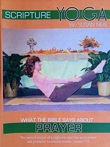 Scripture Yoga: What The Bible Says About Prayer