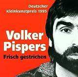 Frisch Gestrichen (1. Album) - Volker Pispers