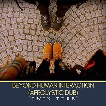 Beyond Human Interaction