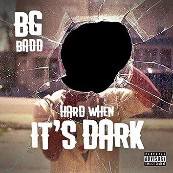 Hard When It's Dark