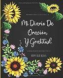 Mi Diario De Oración Y Gratitud: Un cuaderno para...