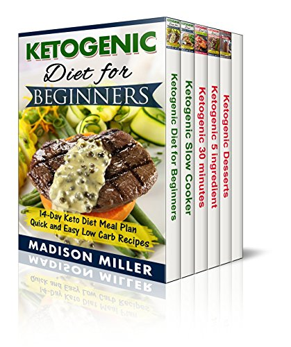 Ketogenic Diet Box Set 5 Books in 1: Vol. 1: Ketogenic Diet for Beginners; Vol. 2: Slow Cooker Recipes; Vol. 3: 5 Ingredient Recipes; Vol. 4: 30-Minute Meals;: Vol. 5: Ketogenic Dessert Recipes