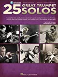 25 Great Trumpet Solos: Transcriptions - Lessons - Bios - Photos: Featuring Pop, Rock, Jazz, Blues, and Swing Trumpet Legends, Including Herb Alpert, Louis Armstrong, Chris Botti, Miles Davis, Maynard Ferguson, Dizzie Gillespie, Al Hirt, Chuck Mangione, and Many More