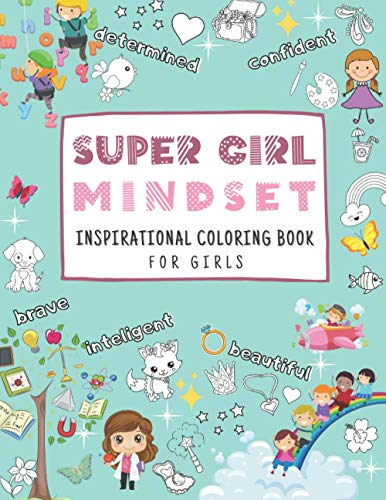 Super Girl Mindset: Inspirational Coloring Book for Girls Ages 8-12