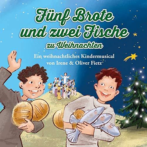 Fünf Brote und zwei Fische zu Weihnachten - Ein weihnachtliches Kindermusical: Hörspiel mit Musik auf CD