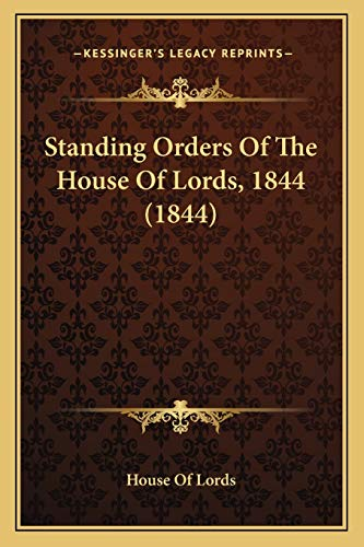 Standing Orders Of The House Of Lords, 1844 (1844)の詳細を見る