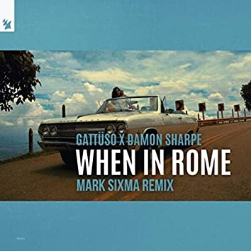 When In Rome (Mark Sixma Remix)