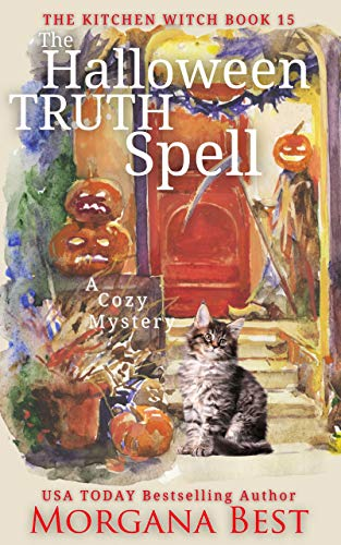 The Halloween Truth Spell: Cozy Mystery (The Kitchen Witch Book 15) by [Morgana Best]