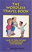 The Wordless Travel Book: Point at These Pictures to Communicate with Anyone by Jonathan Meader(1995-10-01)