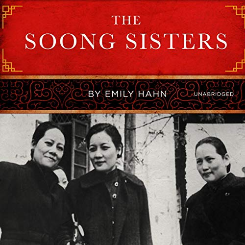 The Soong Sisters                   By:                                                                                                                                 Emily Hahn                               Narrated by:                                                                                                                                 Nancy Wu                      Length: 13 hrs and 21 mins     Not rated yet     Overall 0.0