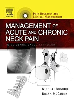 Management of Acute and Chronic Neck Pain: An Evidence-based Approach, 1e (Pain Research and Clinical Management) by Nikol...