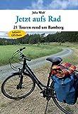 Jetzt aufs Rad: 21 Touren rund um Bamberg