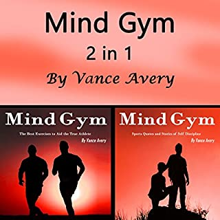 Mind Gym     Exercises, Inspirational Sports Quotes, and Motivational Stories from Underdog Athletes 2 in 1              By:                                                                                                                                 Vance Avery                               Narrated by:                                                                                                                                 Sam Slydell                      Length: 1 hr and 54 mins     5 ratings     Overall 5.0