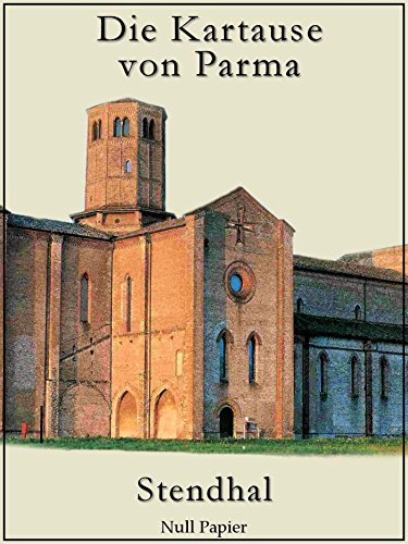 Die Kartause von Parma: Ein historischer Roman aus der Zeit der Napoleon-Kriege (Klassiker bei Null Papier)