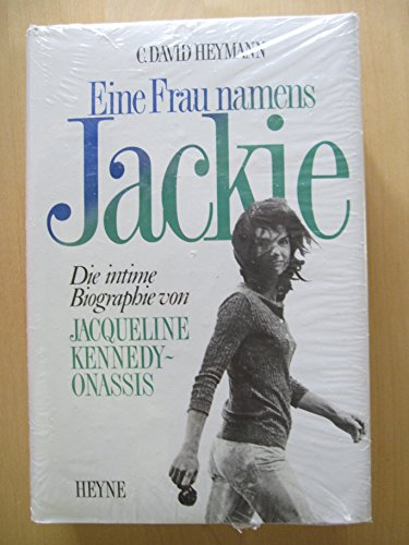 Eine Frau namens Jackie. Die intime Biographie von Jacqueline Kennedy- Onassis.