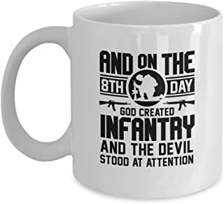 Infantry, Soldier Mug Funny Gifts - And On The 8th Day God Created Infantry Army, Military Combat, Cavalry, Artillery, Infantry, Soldier Coffee Cup 11 or 15 Oz