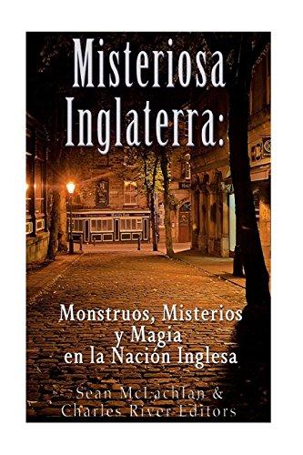 Misteriosa Inglaterra: Monstruos, Misterios y Magia en la Nación Inglesa
