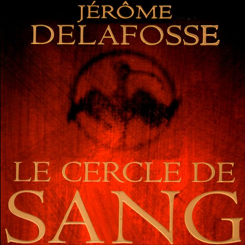 Le cercle de sang                   By:                                                                                                                                 Jérôme Delafosse                               Narrated by:                                                                                                                                 François d'Aubigny                      Length: 11 hrs and 25 mins     Not rated yet     Overall 0.0