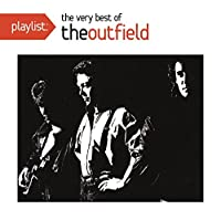 Playlist: The Very Best Of The Outfield by The Outfield