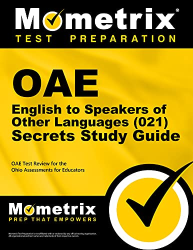 Oae English To Speakers Of Other Languages 021 Secrets Study Guide Oae Test Review For The Ohio Assessments For Educators