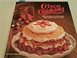 Crisco Cooking: Over 350 Easy-to-Follow Recipes You'll Want to Use Every Day