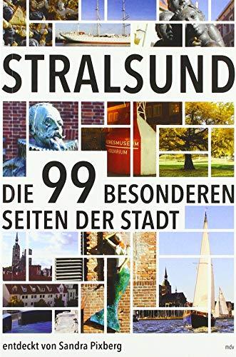 Stralsund: Die 99 Besonderheiten der Stadt