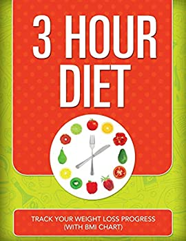 Paperback 3 Hour Diet: Track Your Weight Loss Progress (with BMI Chart) Book