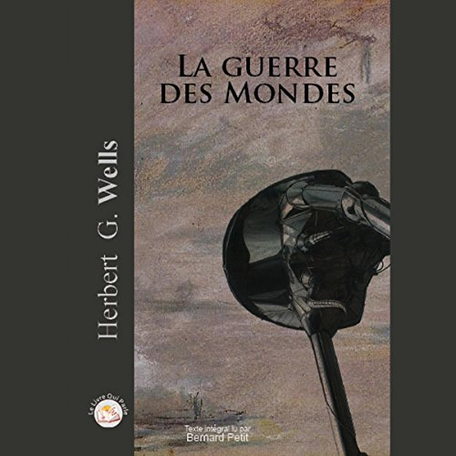 La guerre des mondes                   By:                                                                                                                                 Herbert George Wells                               Narrated by:                                                                                                                                 Bernard Petit                      Length: 6 hrs and 32 mins     Not rated yet     Overall 0.0