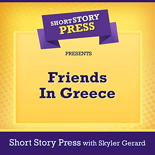 Short Story Press Presents Friends in Greece audiobook cover art