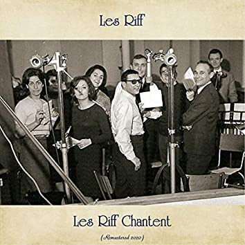 Les Riff Chantent (Remastered 2020)