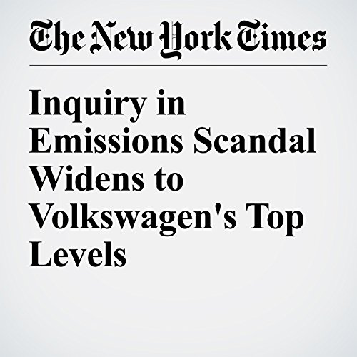 Inquiry in Emissions Scandal Widens to Volkswagen's Top Levels cover art