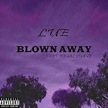 BLOWN AWAY (feat. Regal Suave)