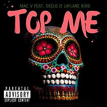 Top Me (feat. Laflare Kidd & Deelo)