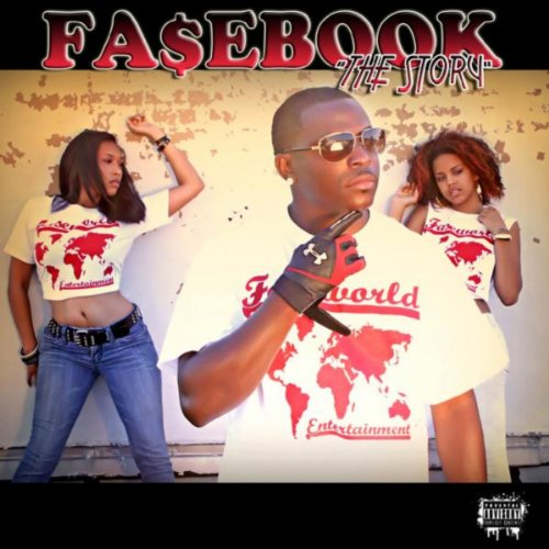 Fasebook The Story [Explicit]