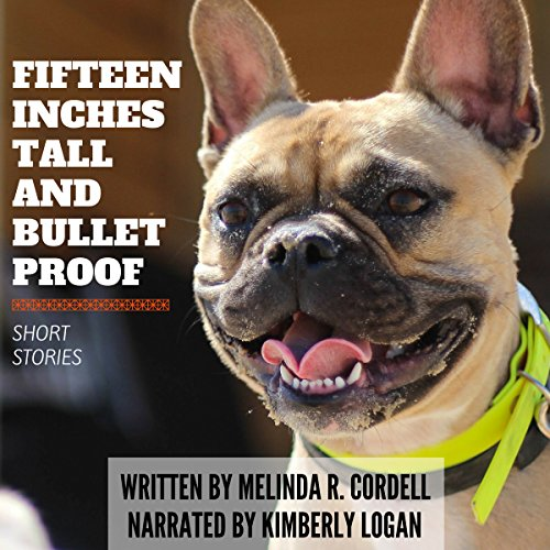 Fifteen Inches Tall and Bulletproof: And Other Stories about Animals audiobook cover art