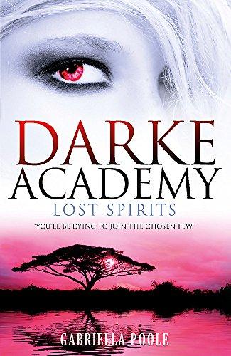 Lost Spirits: Book 4 (Darke Academy, Band 4)