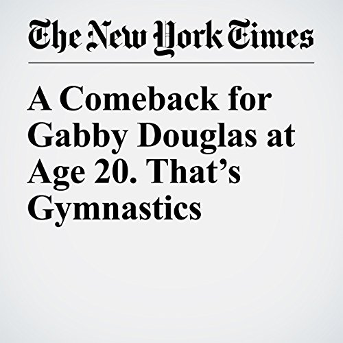 A Comeback for Gabby Douglas at Age 20. That's Gymnastics audiobook cover art