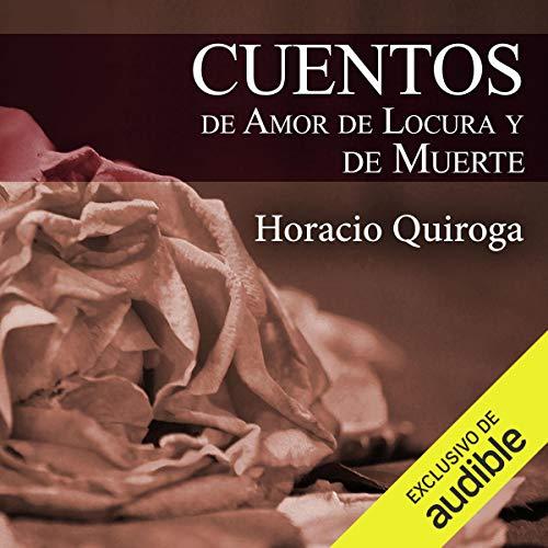 Cuentos de Amor de Locura y de Muerte audiobook cover art